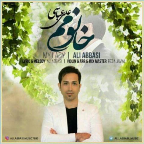 دانلود آهنگ خانومم از علی عباسی